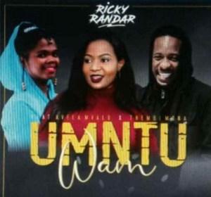 Ricky Randar - Umtu Wam Ft. Avela Mvalo & Thembi Mona
